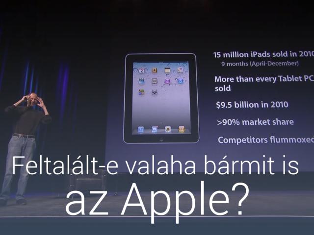 Feltalált-e valaha bármit is az Apple?