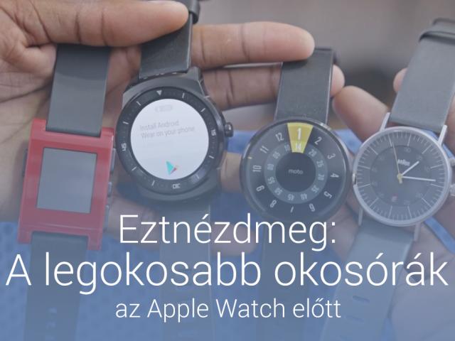 Eztnézdmeg: A legjobb okosórák (az Apple Watch előtt)
