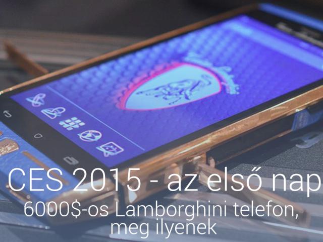 CES 2015 – Mit láttunk az első napon?