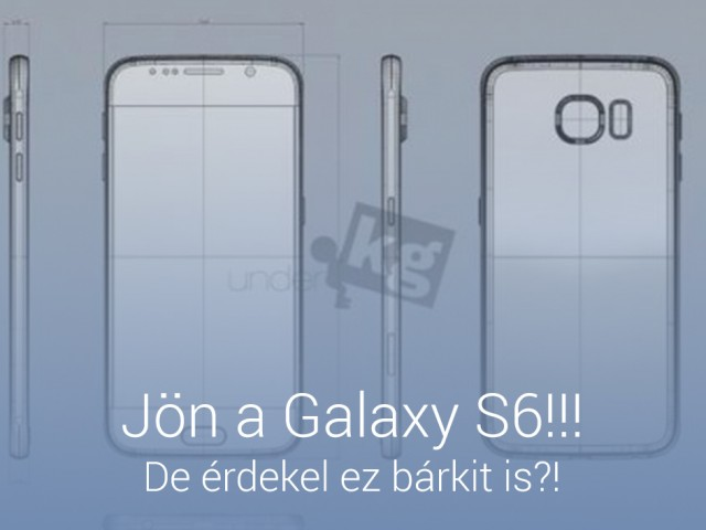 Jön a Galaxy S6, de érdekel ez bárkit is?